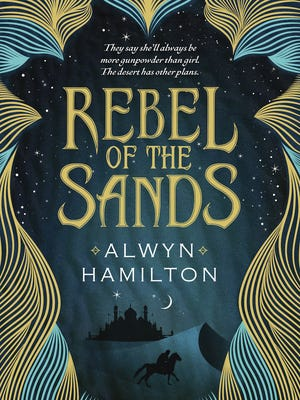 """""""Rebels of the Sands"""" by Alwyn Hamilton."""
