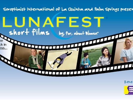 LUNAFEST, a traveling short film festival, will stop in Palm Springs on Jan. 30. Proceeds from the event will benefit the Ophelia Project, a mentoring program for young girls, and Soroptimist International of Palm Springs and La Quinta.