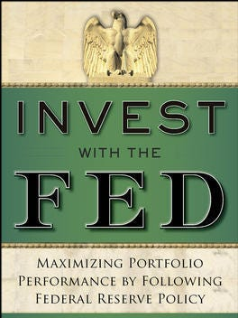"""""""Invest with the Fed"""" outlines how investors can get the best performance based on Federal Reserve policy."""