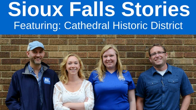 Jay Pickthorn, Dana Ferguson, Katie Nelson and Jonathan Ellis will be in the Cathedral neighborhood to tell Sioux Falls Stories.