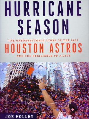 """""""Hurricane Season: The Unforgettable Story of the 2017 Houston Astros and the Resilience of a City"""" by  Joe Holley"""