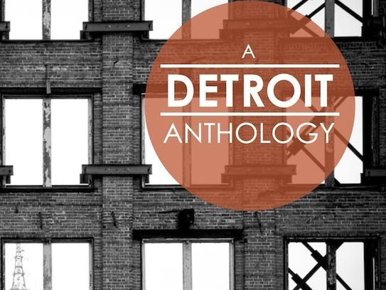 A Detroit Anthology by Anna Clark (Rust Belt Chic Press).