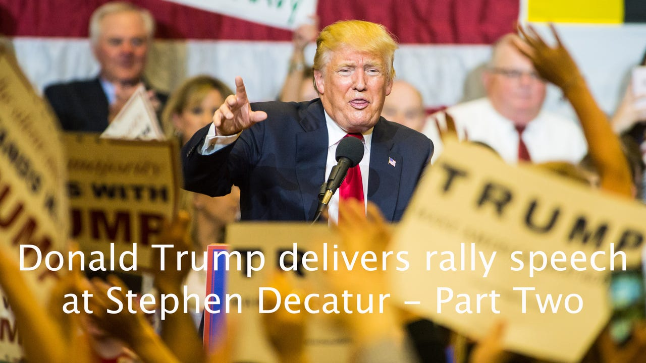 Watch: Donald Trump delivers rally speech at Stephen Decatur - Part 2