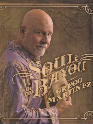 """Submitted photo Singer Gregg Martinez is shown on the cover of his 2016 CD, """"Soul of the Bayou,"""" on Louisiana Red Hot Records. Singer Gregg Martinez is shown on the cover of his 2016 CD, """"Soul of the Bayou,"""" on Louisiana Red Hot Records."""
