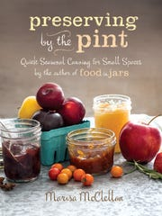 """Preserving by the Pint""  by Marisa McClellan includes small-batch canning recipes and tips to make the preserving process simpler and less intense."