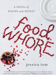 """""""Food Whore: A Novel of Dining and Deceit,"""" by Pleasantville native Jessica Tom"""