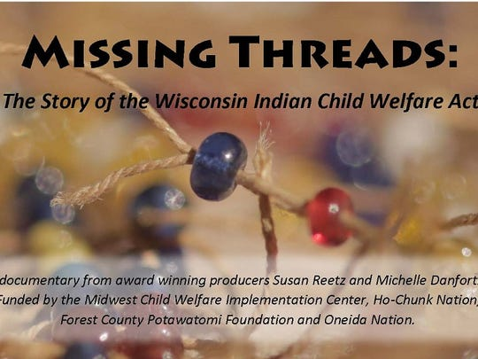 "The film ""Missing Threads: The Story of the Wisconsin Indian Child Welfare Act"" will be screened on Thursday at McMillan Library."