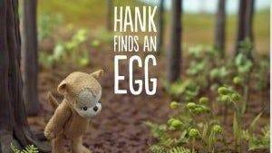 """""""Hank Finds an Egg"""""""