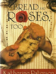 """""""Bread and Roses, Too,"""" by noted Barre author Katherine"""