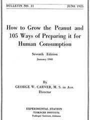 """How To Grow the Peanut and 105 Ways of Preparing it"