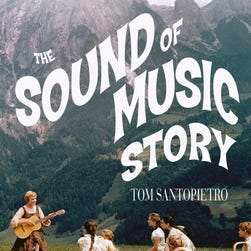 'The Sound of Music Story' by Tom Santopietro