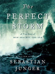 "Sebastian Junger's 1997 book ""The Perfect Storm"" chronicled"