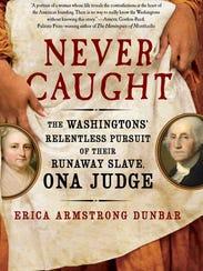 """Never Caught"" by Erica Armstrong Dunbar"