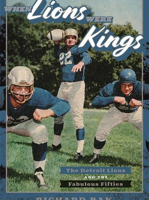 """Author Richard Bak takes Lions fans back to the golden years with """"When Lions Were Kings: The Detroit Lions and the Fabulous Fifties."""""""