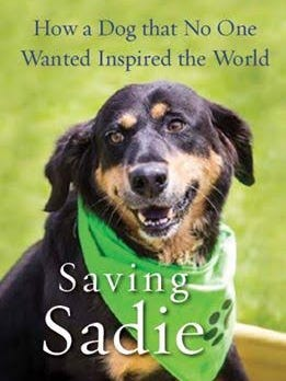 """""""Saving Sadie: How a Dog That No One Wanted Inspired the World"""" by Joal Derse Dauer with Elizabeth Ridley"""