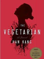 """The Vegetarian"" by Han Kang."