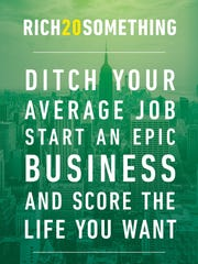 """""""Rich20Something: Ditch Your Average Job, Start an Epic Business, and Score the Life You Want"""" by Daniel DiPiazza"""