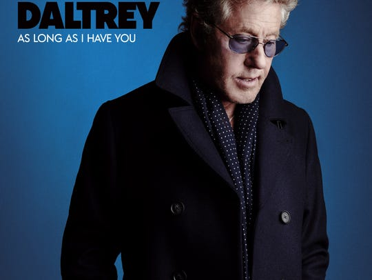 """As Long As I Have You"" is the new solo album from Roger Daltrey of The Who."