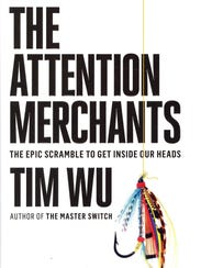 "The cover of ""The Attention Merchants."""