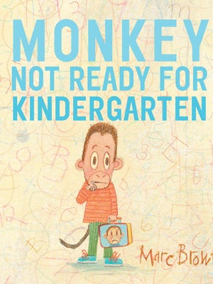 'Monkey: Not Ready for Kindergarten' by Marc Brown