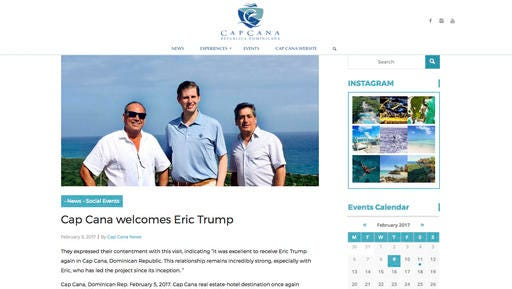 """This screen image from the capcana.com website shows an article about the recent visit by Eric Trump to the Dominican Republic. Eric Trump was photographed touring the Cap Cana resort Feb. 2, 2017, with brothers Ricardo and Fernando Hazoury. In a press release accompanying the photo, the Hazoury brothers called their relationship with Eric Trump """"incredibly strong."""" The Trump Organization maintains that returning to a decade-old licensing agreement wouldn't violate President Trump's ethics pledge not to engage in new foreign deals."""