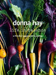 """Life in Balance: A Fresher Approach to Eating"" is Australian author Donna Hay's newest cookbook."