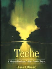 """Historian Shane Bernard is the author of the new book, """"Teche: A History of Louisiana's Most Famous Bayou."""""""