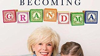 """""""Becoming Grandma: The Joys and Science of the New Grandparenting"""" by Lesley Stahl."""