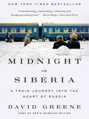 """""""Midnight in Siberia: A Train Journey Into the Heart of Russia"""" by David Greene."""