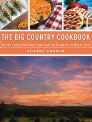 The Big Country Cookbook celebrates food and people from 16 West Texas counties.