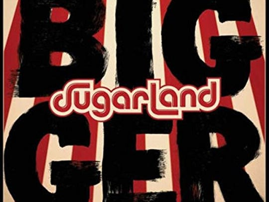 """Bigger"" by Sugarland"