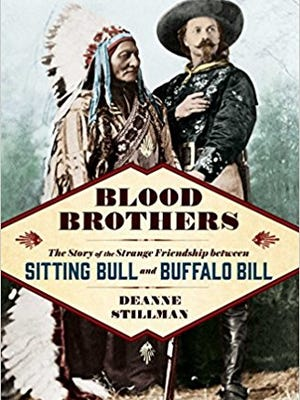 """""""Blood Brothers"""" is the title of a new book by Deanne Stillman about the relationship between 19th century Western icons Buffalo Bill and Sitting Bull"""