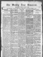 "The second-ever edition of the Tallahassee Democrat. Founder John Collins named the then-weekly paper in keeping with his promise to ""follow the true and tried doctrines of the 'Old Time Democracy.' """