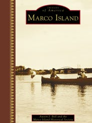 """Images of America: Marco Island"" by Austin J. Bell,"