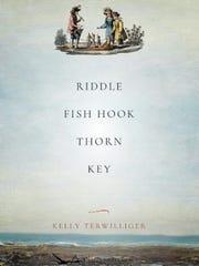 """Eugene poet Kelly Terwilliger's book """"Riddle, Fish Hook, Thorn, Key"""""""