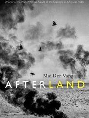 Afterland: Poems. By Mai Der Vang. Graywolf Press.