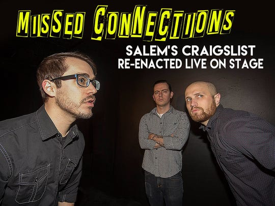 Sure, the Missed Connections section of Craigslist can be funny, but just imagine what kind of laughs you'll have when the comedians of Capitol City Theater bring them to life 9:30 p.m. Saturday, May 28.