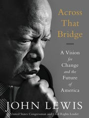 """Across That Bridge"" is a memoir from John Lewis."