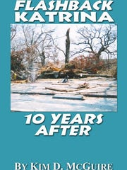 'Flashback Katrina: 10 Years After,' by Kim McGuire,