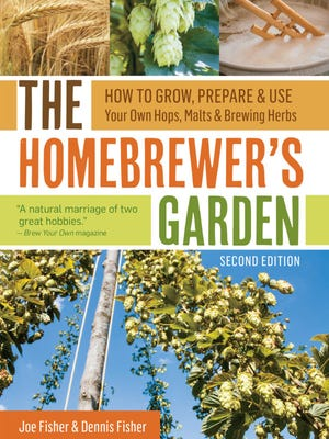 """""""The Homebrewer's Garden: How to Grow, Prepare and Use Your Own Hops, Malts and Brewing Herbs"""" by Joe Fisher and Dennis Fisher"""