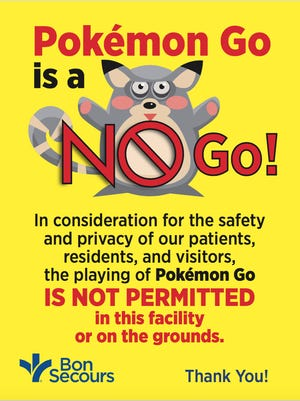 Signs prohibiting the play of Pokémon Go now hang at all entrances to Bon Secours facilities.