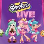 'Shopkins Live' set to take Plaza Theatre stage
