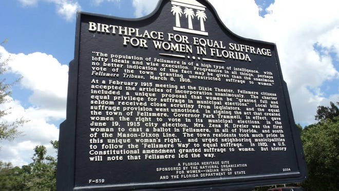 A marker on Broadway Street in Fellsmere commemorates the town being the first place in Florida where women could cast a vote, five years before the passage of the 19th Amendment in 1920.