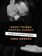 Good Things Happen Slowly: A Life in and out of Jazz.