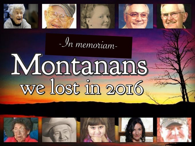 A tribute to extraordinary Montanans who died in 2016.