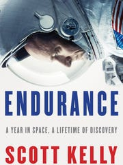 Endurance: A Year in Space, A Lifetime of Discovery. By Scott Kelly. Knopf. 400 pages. $29.95.