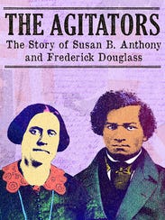 The Agitators: The Story o Susan B. Anthony and Frederick