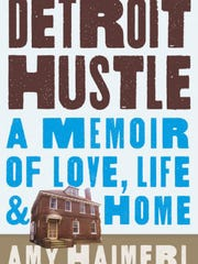 """Detroit Hustle"" by Amy Haimerl"