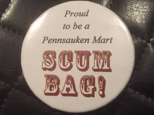 Pennsauken Mart supporters sported this button in response to a township official's insult in April 2003.