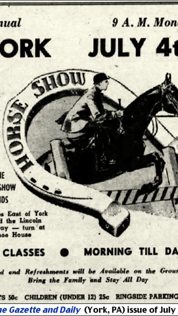 "Ad for the Annual Fourth-of-July York Horse Show during 1955 ""At the new show grounds 5 Miles East of York, just off the Lincoln Highway--turn at the Shoe House.""  (Ad is from The Gazette and Daily (York, PA) issue of July 2, 1955)"